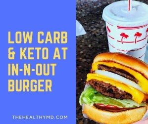 The Secret to Eating Low Carb and Keto at In-n-Out Burger – 7 Keto-Friendly Options