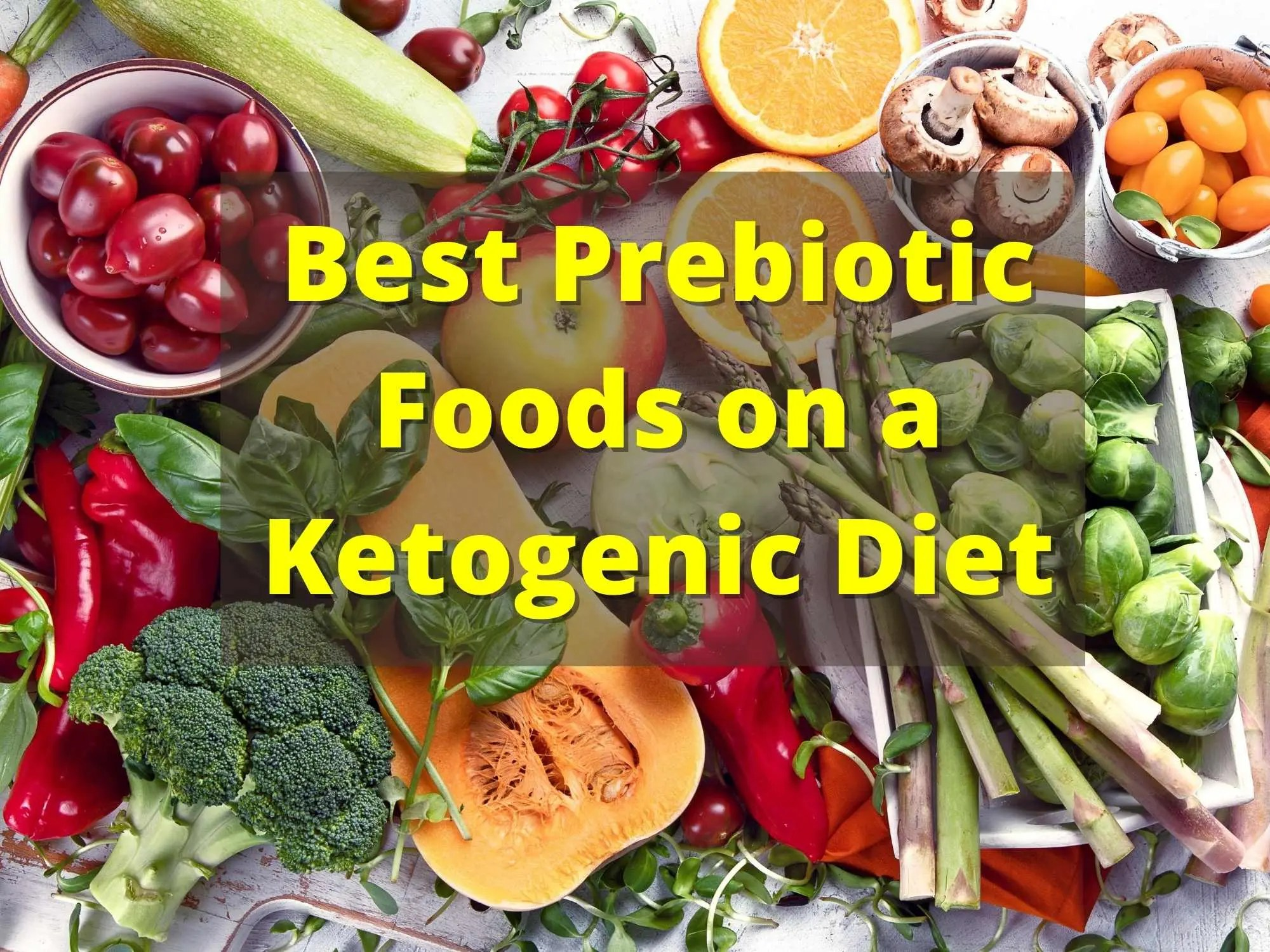 The Best Prebiotic Foods on the Ketogenic Diet
