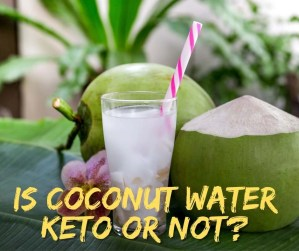 Is Coconut Water Keto or Not?