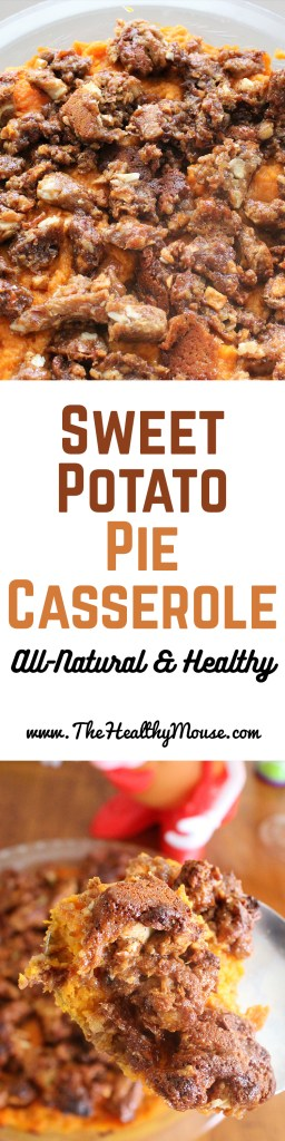 Healthy Sweet Potato Casserole Recipe: All natural, and easy to make!