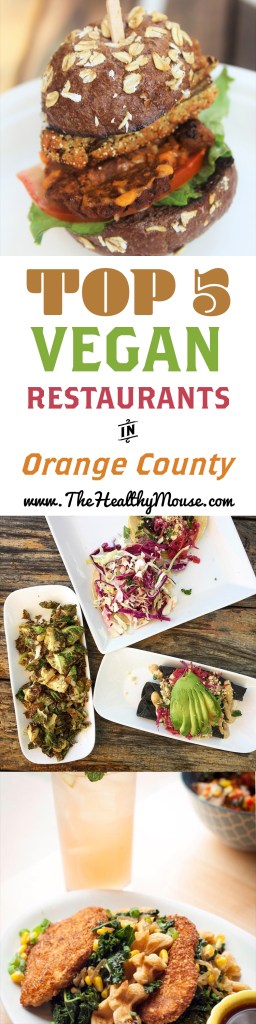 Top 5 vegan restaurants in Orange County! Vegan Restaurants Southern Caliornia