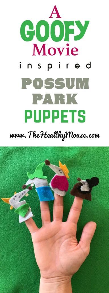 A Goofy Movie Possum Park inspired finger puppets!