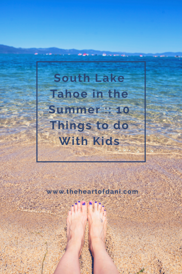 South Lake Tahoe in the Summer 10 Things to do With Kids