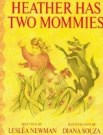 http://en.wikipedia.org/wiki/File:Heather_Has_Two_Mommies_cover.jpg
