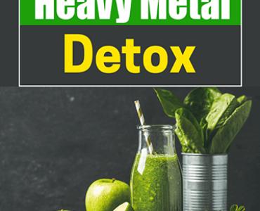 Why Do A Heavy Metal Detox?