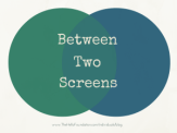 Between 2 Screens
