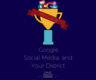 How to Win at Recruiting- Google, Social Media, and Your District