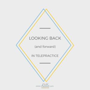 looking back telepractice