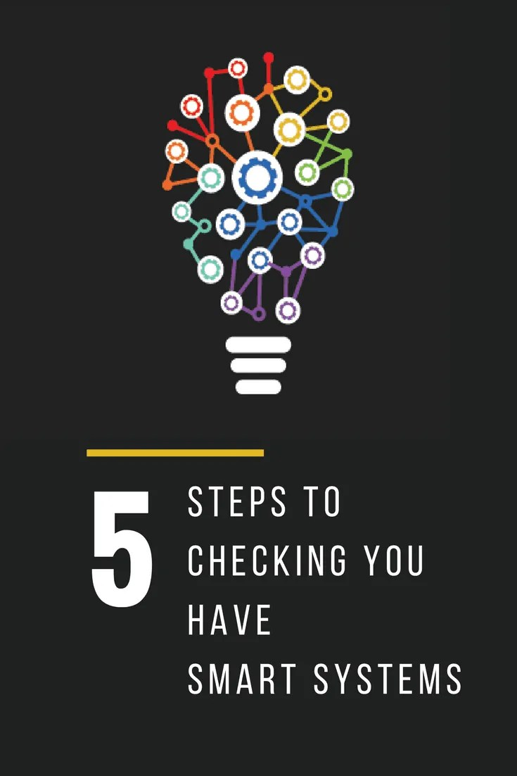 BLOG 5 Steps to Checking You Have Smart Systems