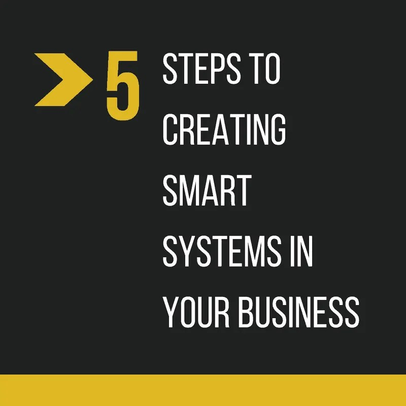 5 Steps to creating Smarter Systems