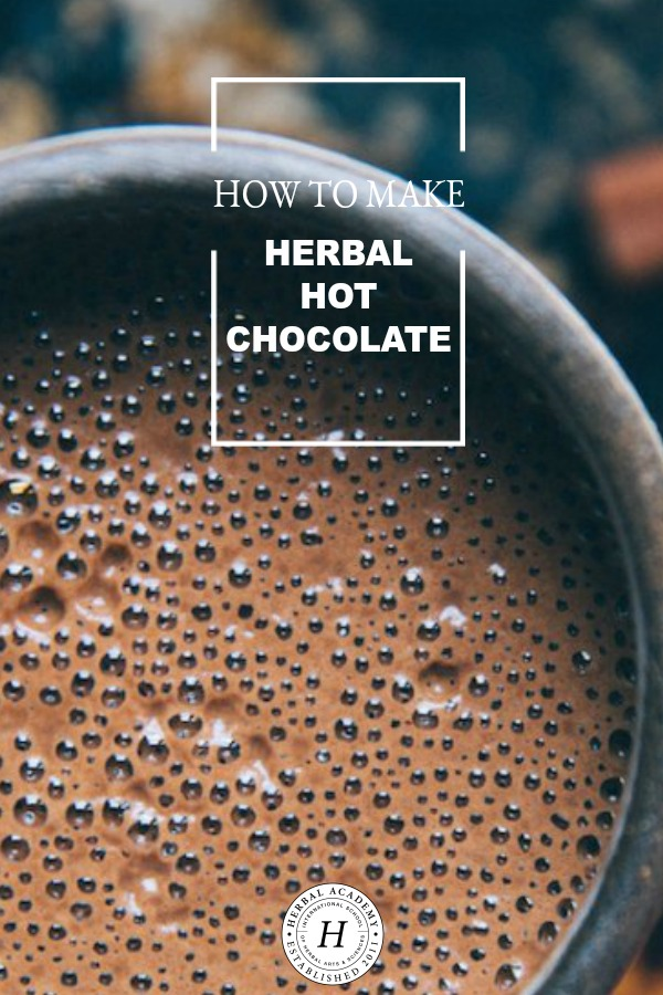 How To Make Herbal Hot Chocolate | Herbal Academy | Support the health and wellness of your family with these herbal hot chocolate recipes!