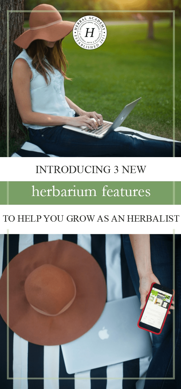 Introducing 3 New Herbarium Features To Help You Grow As An Herbalist | Herbal Academy | We are pleased to announce that even more resources are being released to The Herbarium community! Check out these new Herbarium features today!