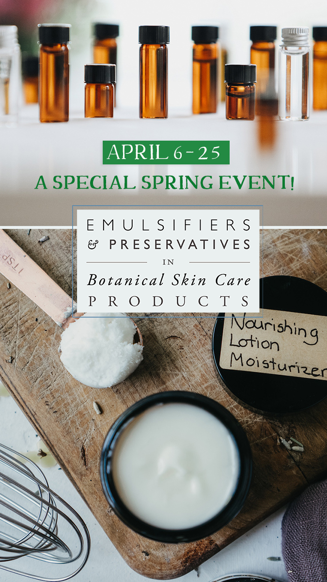 Enroll in the Emulsifiers & Preservatives in Botanical Skin Care Products Workshop today!