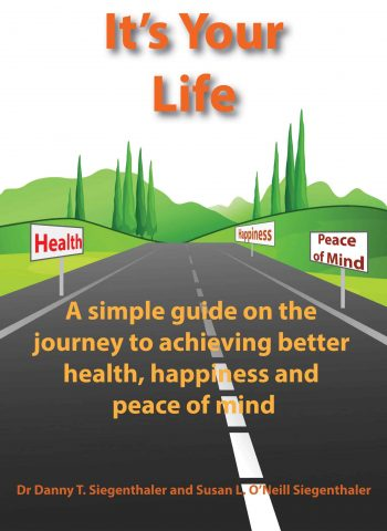 It's Your Life - Self-Help Book by Susan & Danny Siegenthaler