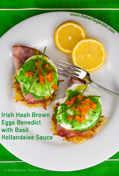 Irish Hash Browns Benedict with Basil Hollandaise; 2015 Jane Bonacci, The Heritage Cook