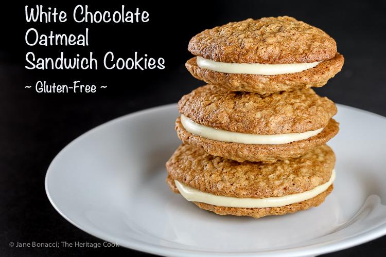 Gluten Free White Chocolate Oatmeal Sandwich Cookies © 2017 Jane Bonacci, The Heritage Cook
