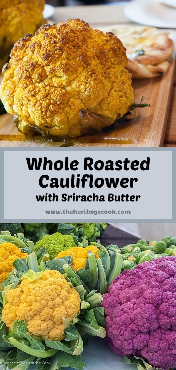 Roasted Whole Cauliflower with Sriracha Butter; 2019 Jane Bonacci, The Heritage Cook