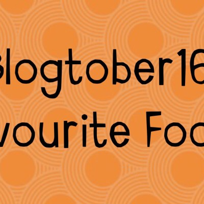 Favourite Foods – #Blogtober16 Day 19