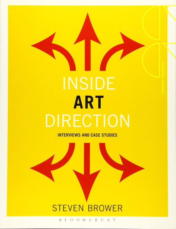 Inside Art Direction: Interviews and Case Studies (Creative Careers) by Steven Brower