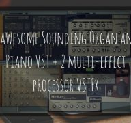 4 awesome Sounding Organ and Piano VST + 2 multi-effect processor VSTFx