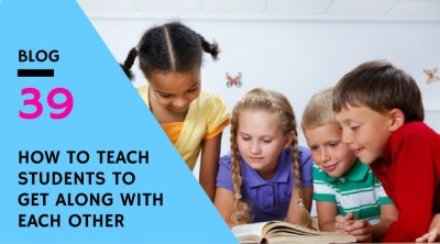 How To Teach Students To Get Along With Each Other   The ...
