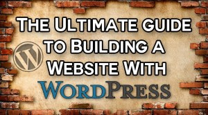 The Ultimate Guide to Building a Website with WordPress