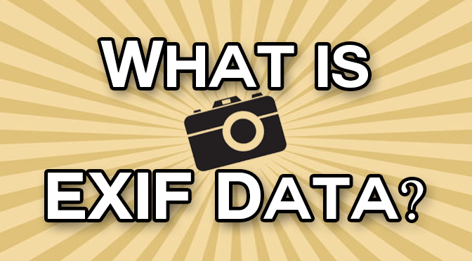 What is EXIF Data? How to View, Remove, and Add this Extra