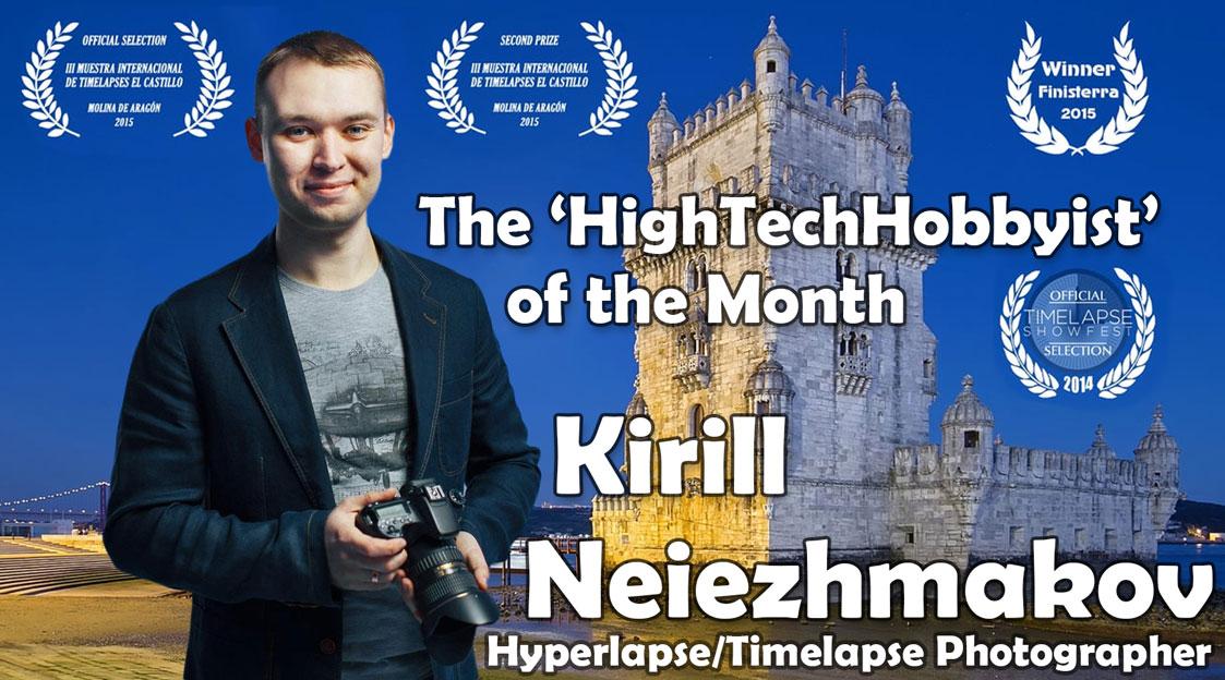 The 'HighTechHobbyist' of the Month: Kirill Neiezhmakov