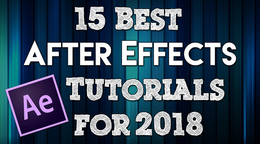 15 Best After Effects Tutorials for 2018
