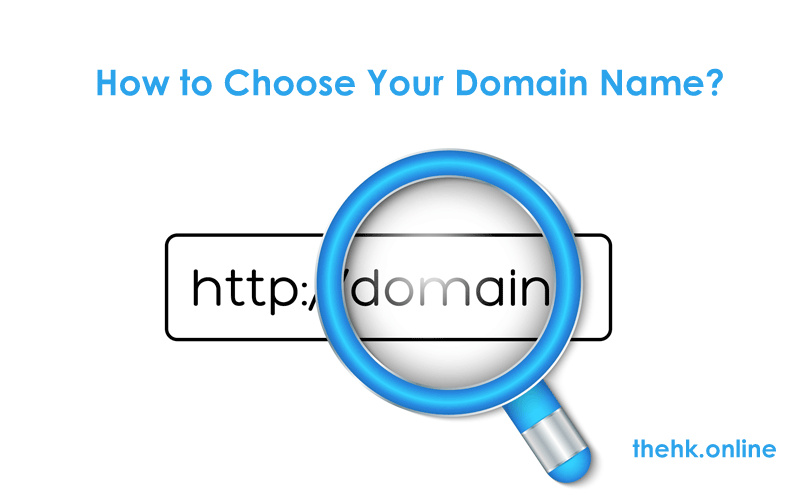 10 Most Important Tips on How to Choose a Domain Name