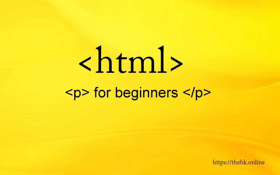 HTML Tutorial for Beginners | Step by Step Procedure