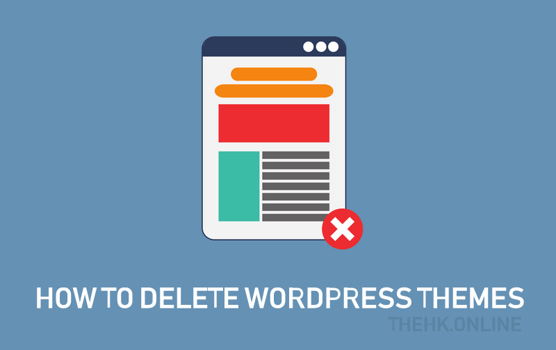 How to Delete WordPress Themes | Simple Ways for Beginners