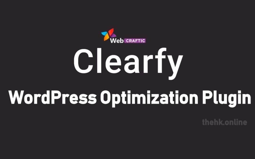 Clearfy WordPress Optimization Plugin | All You Need To Know
