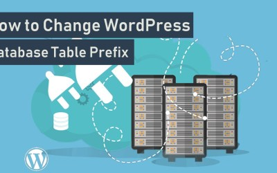 How to Change WordPress Database Table Prefix to Enhance Security
