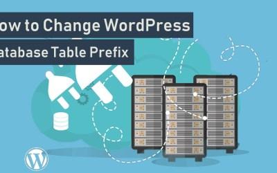 How to Change WordPress Database Table Prefix to Enhance Security