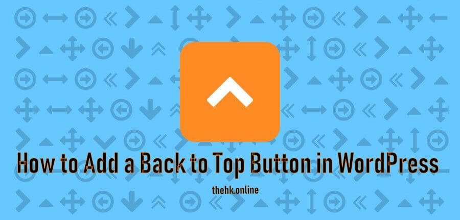 How to Add a Back to Top Button in WordPress