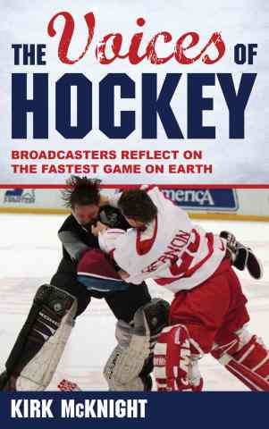 Kirk McKnight, The Voices of Hockey, Book Review