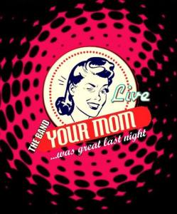 Your Mom at Hody @ Hody Bar and Grill in Middleton, WI | Middleton | WI | United States