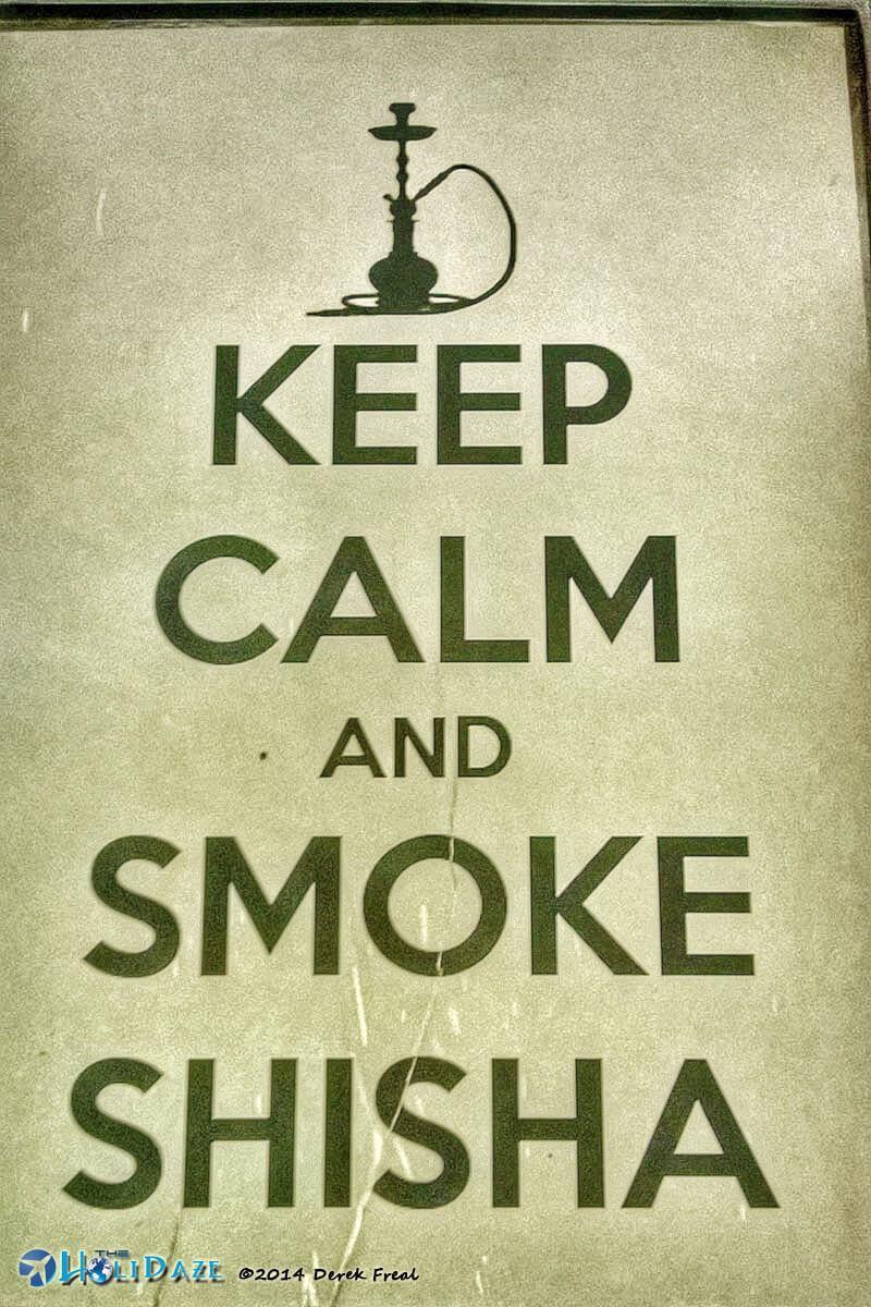 Funny Signs Around The World: Keep Calm And Smoke Shisha sign in Hanoi, Vietnam