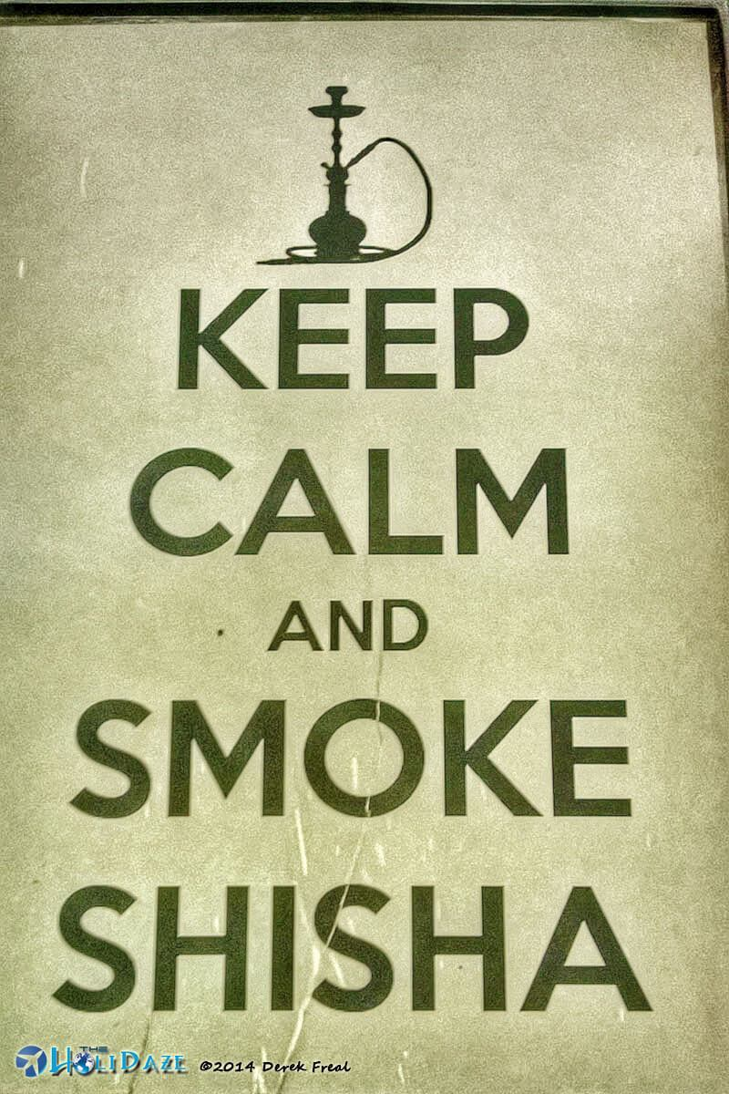 Funny Signs Around The World: Keep Calm And Smoke Shisha sign in Hanoi, Vietnam
