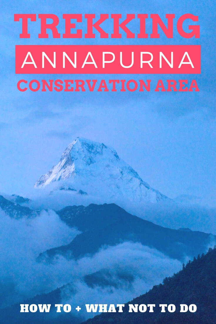 A how to (and what not to do) guide to trekking Annapurna Conservation Area in Nepal