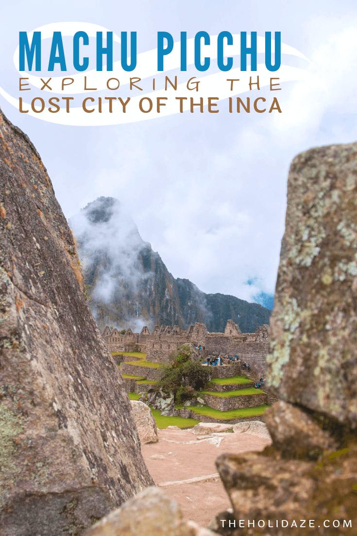 Exploring Machu Picchu, the lost city of the Inca, in Peru #travel #peru #machupicchu #travelguide #traveltips #unesco #holidaze #adventuretravel #photography #bucketlist