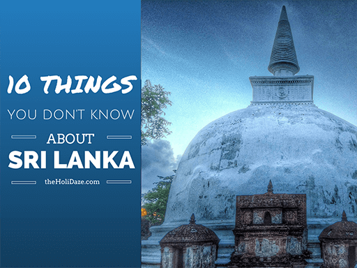 10 Things You Do Not Know About Sri Lanka