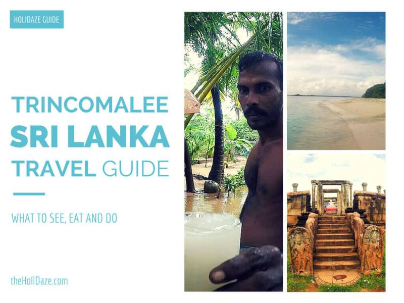 The HoliDaze Ultimate Trincomalee, Sri Lanka Travel Guide