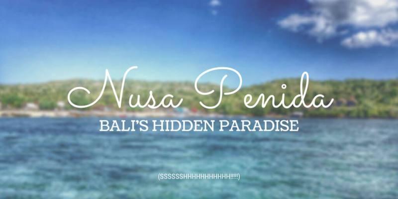 Nusa Penida: Bali's Hidden Paradise (Shhhh!)