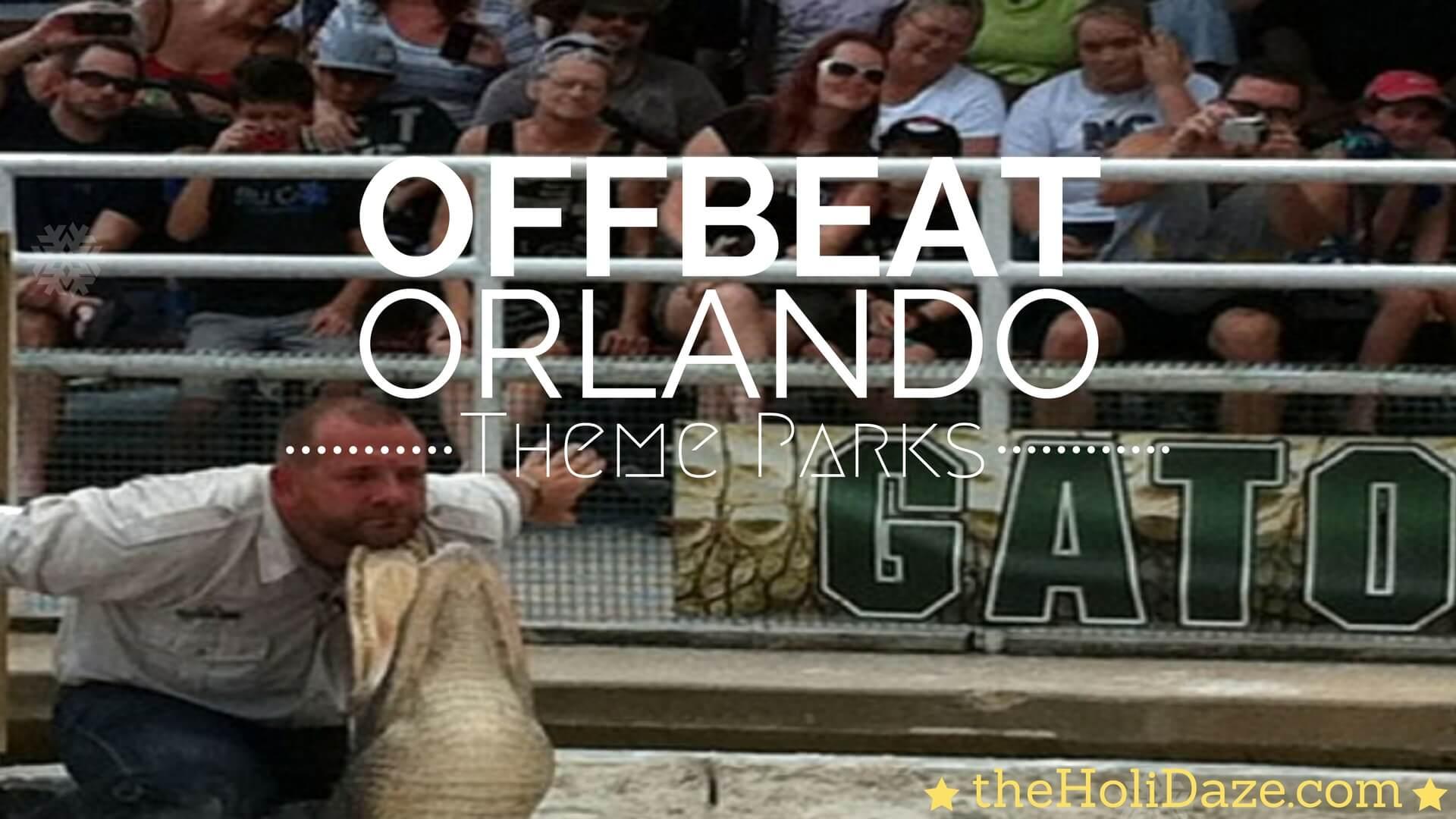 Unique & Offbeat Orlando Theme Parks