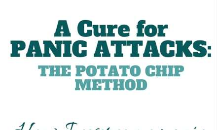 A Cure for Panic Attacks: The Potato Chip Method