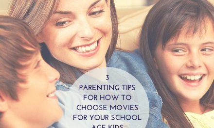 3 Parenting Tips for How to Choose Movies for Your School Age Kids