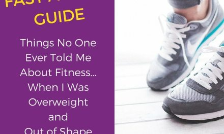 Things No One Ever Told Me About Fitness…When I Was Overweight