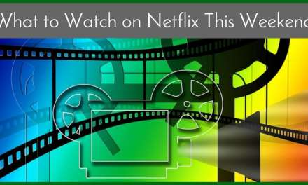 What to Watch on Netflix This Weekend